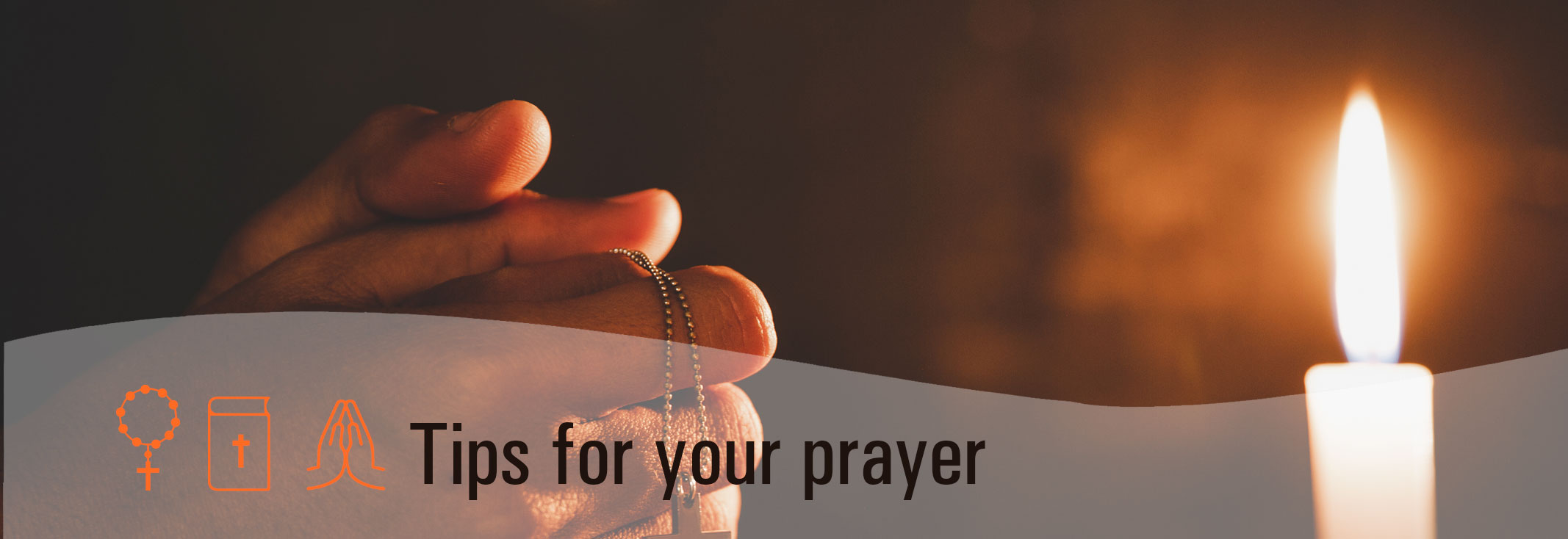 Tips for your prayer   Click To Pray